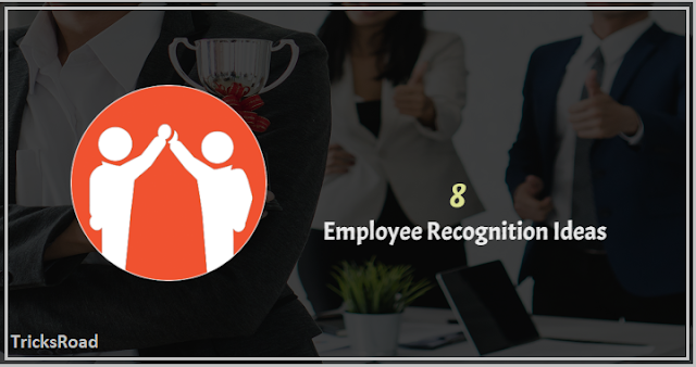 8 Creative Employee Recognition Ideas