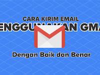 Cara Mudah Mengirim Email Menggunakan Gmail (Melalui Komputer, Laptop dan HP)