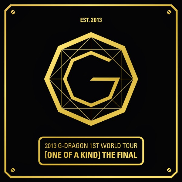 G-DRAGON – 2013 G-DRAGON 1st WORLD TOUR 'ONE OF A KIND': THE FINAL