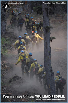 You manage things; YOU LEAD PEOPLE. – Rear Admiral Grace Murray Hopper (Wildland firefighters hiking up the mountain on the Pioneer fire)