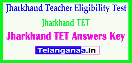 Jharkhand TET Answers Key Teacher Eligibility Test Answer Key 2017 Download