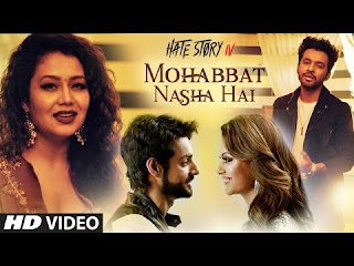 Mohabbat Nasha Hai Video Song Neha Kakkar Tony Kakkar