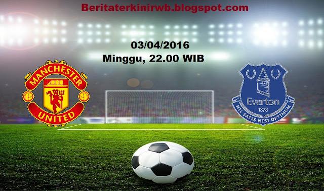 Berita Terkini | Prediksi Manchester United vs Everton 03/04/2016