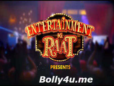 Entertainment Ki Raat HDTV 480p 130MB 04 February 2018 Watch Online Free Download bolly4u