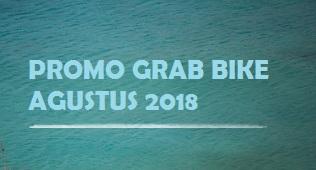 promo Grab Bike Agustus 2018, promo Grab Car Agustus 2018, promo Grab Agustus 2018, promo Grab Manado