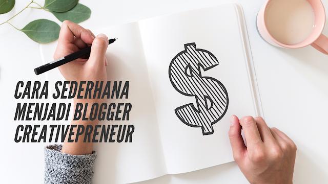 Cara Sederhana Menjadi Blogger Creativepreneur