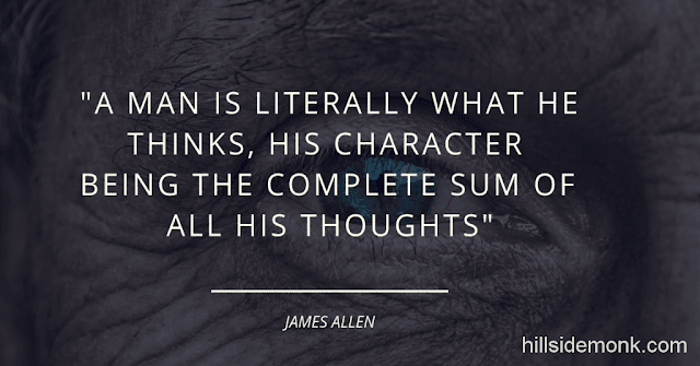10 Quotes About Power Of Mind To Awaken You-3 A man is literally what he thinks, his character being the complete sum of all his thoughts~ James Allen