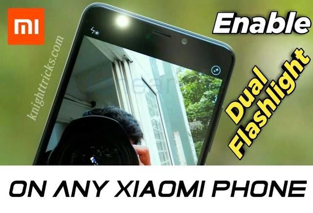 How To Enable Dual Flashlight ON Any Xiaomi Phone