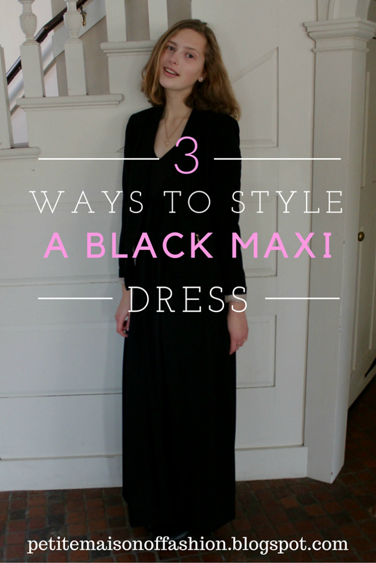 3 ways to style a black maxi dress, LBD, fashion