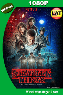 Stranger Things Temporada 1 (2016) Latino HD WEB-DL 1080P - 2016