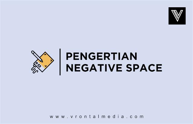 Memahami Pengertian Negative Space Dalam Dunia Desain Grafis