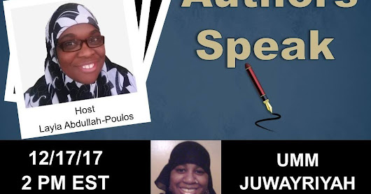 Authors Speak: Featuring Author Umm Juwayriyah 12/17/17