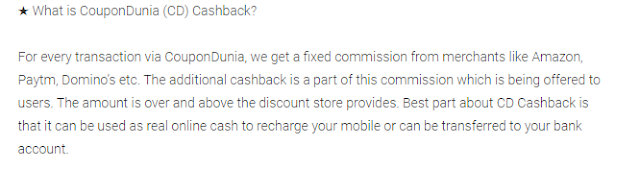 coupondunia Cash backs (example: returning part of the money paid back)