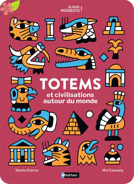 Totems et civilisations autour du monde - Nathan