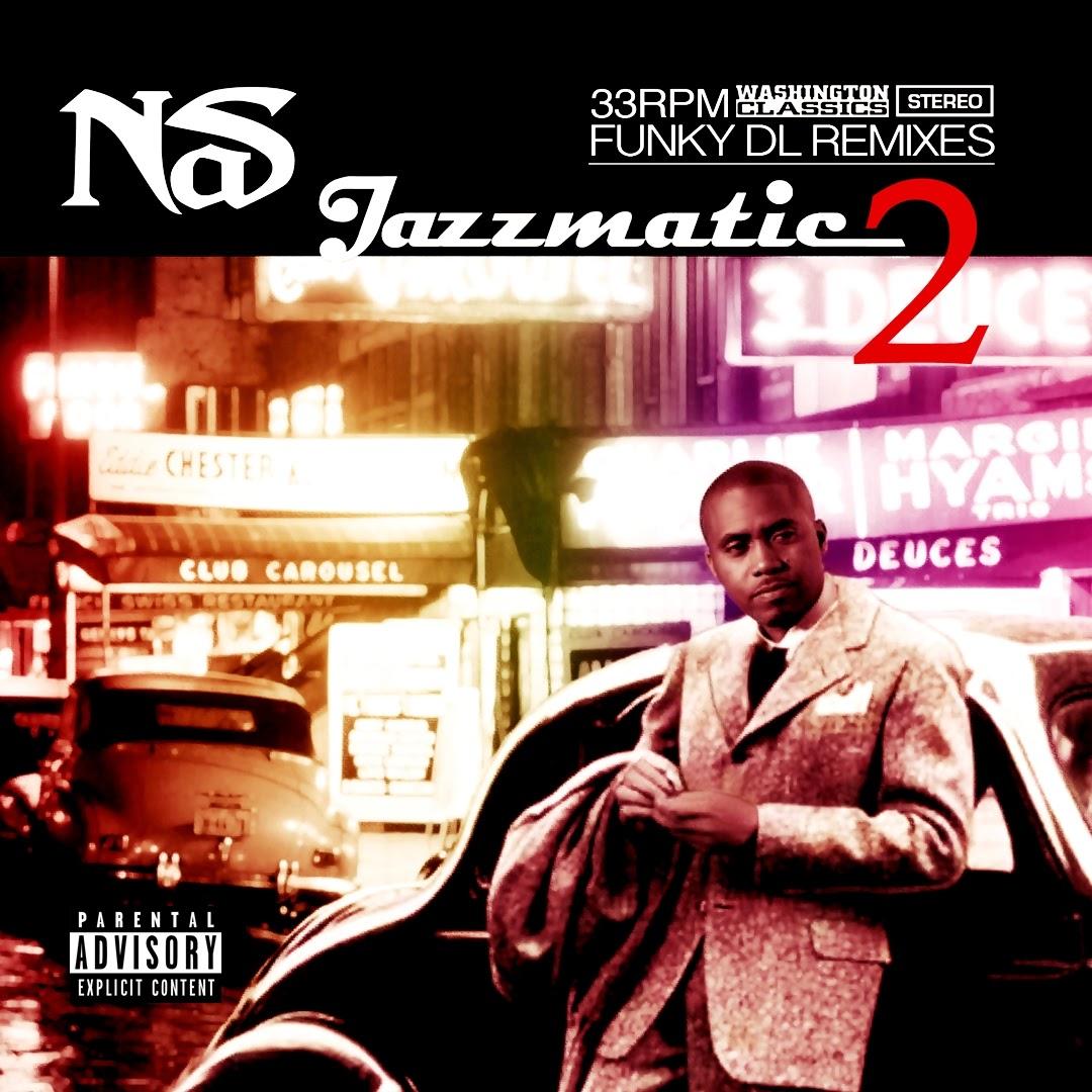 Nas & Funky DL - Jazzmatic 2 (Funky DL Remixes) (2014) (Inglaterra)