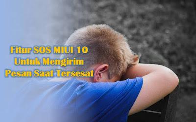 Pada dikala akan keluar rumah untuk beli gas LPG  Fitur SOS Darurat di MIUI 10, Pengertian dan Cara Penggunaan