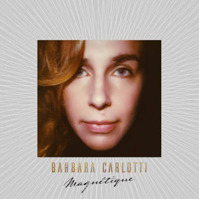 Barbara%2BCarlotti%2B%25E2%2580%2593%2BMagn%25C3%25A9tique Barbara Carlotti – Magnétique
