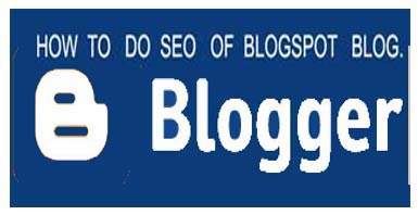A COMPLETE BLOGGER SEO TIPS FOR BLOGSPOT BLOG - IN HINDI
