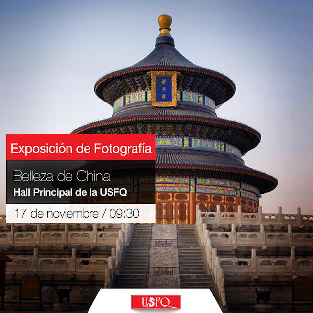 El Instituto Confucio de la USFQ te invita a la muestra de Fotografía: Belleza de China