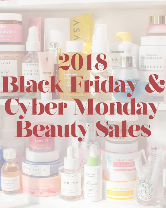 Black Friday + Cyber Monday 2018 Beauty Sale Round-Up!