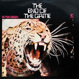 "PETER GREEN : ""The End Of The Game"" 1970"