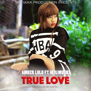DOWNLOAD: Amber Lulu Ft. Heri Muziki - True Love (Mp3).   AUDIO