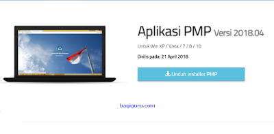 Download Aplikasi PMP 2018.4 http://pmp.dikdasmen.kemdikbud.go.id/perangkat/aplikasi