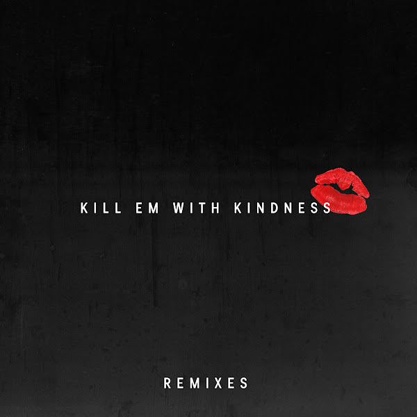 Selena Gomez - Kill Em with Kindness (Remixes) - Single Cover