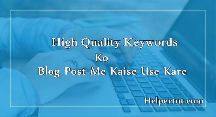 research keywords - blog post me quality keywords kaise or kaha use kare