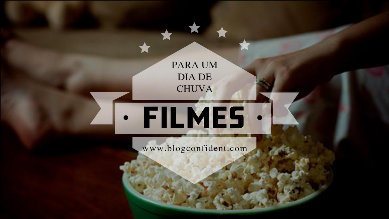 FILMES PARA ASSISTIR EM UM DIA DE CHUVA