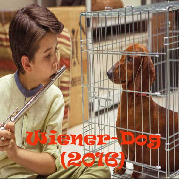 Wiener-Dog, Film Wiener-Dog, Wiener-Dog Synopsis, Wiener-Dog Trailer, Wiener-Dog Review, Download Poster Film Wiener-Dog 2016