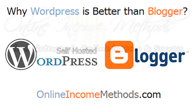 Why Wordpress (Self Hosted) is Better Than Blogger (BlogSpot)?