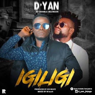 MUSIC: D-yan IGILIG_ ft_Double silencer (prod by Icebeat & mixed by M touch)