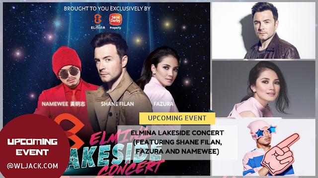 [UPCOMING EVENT] ELMINA LAKESIDE CONCERT (FEATURING SHANE FILAN, FAZURA AND NAMEWEE)