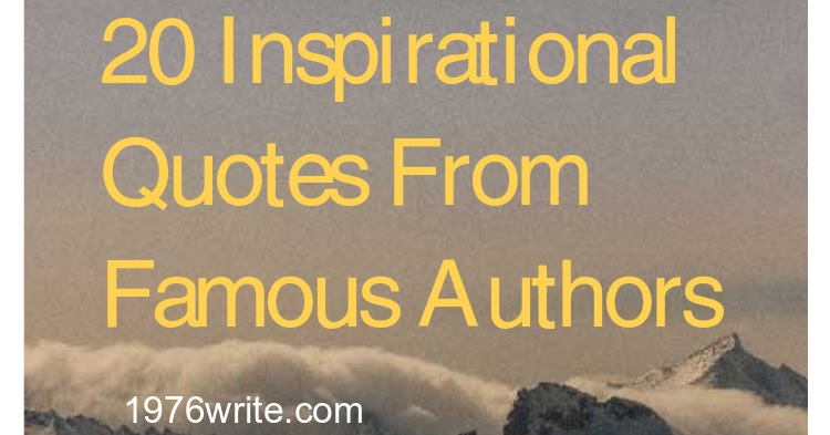 60write 60 Inspirational Quotes From Famous Authors Classy Positive Quotes By Famous Authors