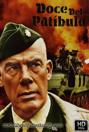 Doce Del Patibulo [1080p] [Latino-Ingles] [MEGA]