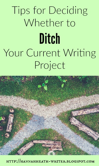 Hannah Heath: Tips for Deciding Whether to Ditch Your Current Writing Project