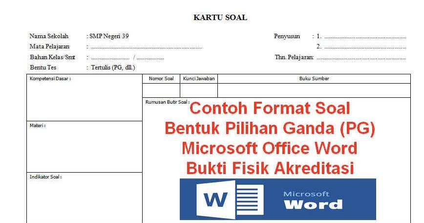 Contoh Format Kartu Soal Pilihan Ganda Pg Microsoft Office Word Bukti Fisik Akreditasi
