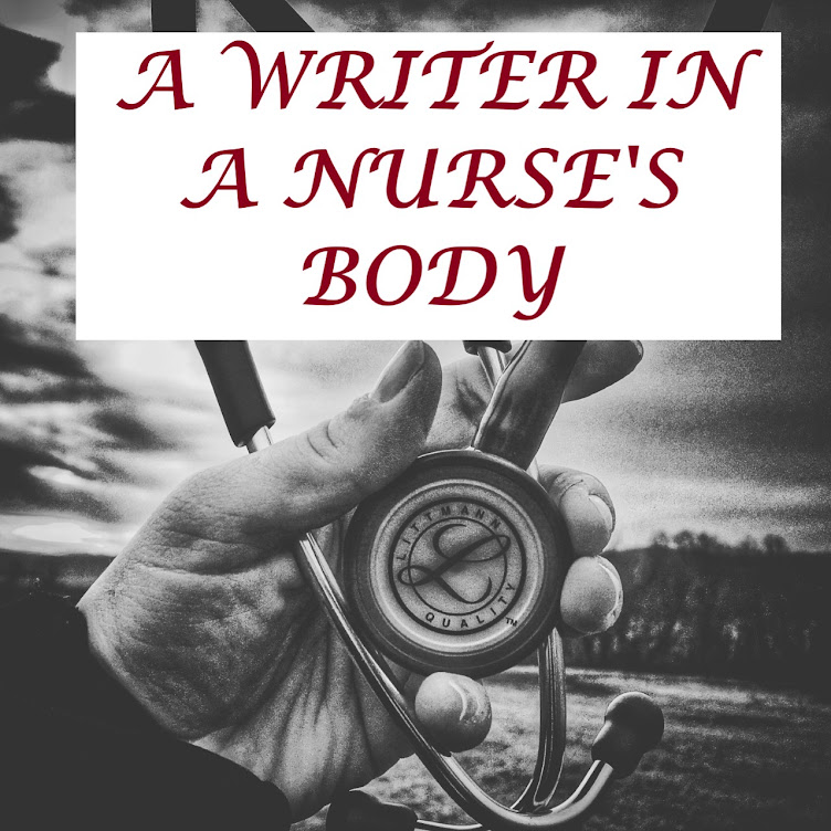 A Writer in a Nurse's Body