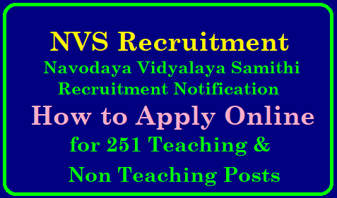 How to Apply for NVS Teaching , Non Teaching Posts Recruitment 2019, Apply Online/2019/01/how-to-apply-for-nvs-teaching-non-teaching-posts-apply-online-navodaya.gov.in.html