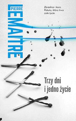 Trzy dni i jedno życie - Pierre Lemaitre
