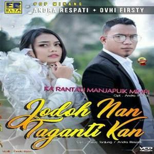 Andra Respati & Ovhi Firsty - Jodoh Nan Tagantikan (Full Album)