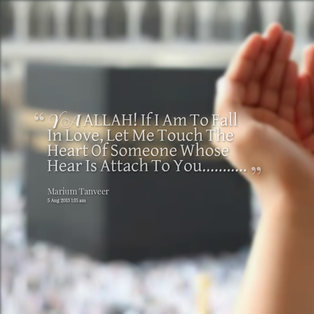 Ya Allah, if i am to fall in love - Quotes