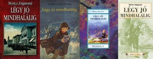 Moricz Zsigmond Légy jó mindhalálig könyvborítók