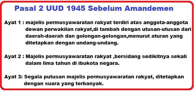 Bunyi Pasal 2 Ayat 1, 2, 3 UUD 1945 dan Penjelasannya