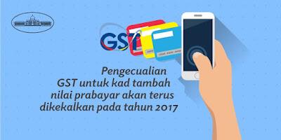 Pengecualian GST Kad Tambah Nilai Prabayar 2017