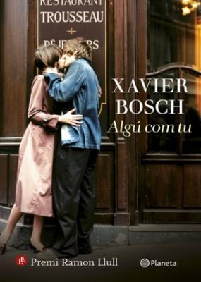Algú com tu (Xavier Bosch)
