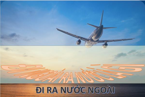 Đi nước ngoài theo diện nào là nhanh nhất? Làm sao để định cư ở nước ngoài?