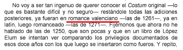 Cuando Cataluña tenía tal entidad geopolítica como Barrio Sésamo, en el Reino de Valencia ya se redactaban sus Furs en valenciano. Que no vos mentixca qui crega atra cosa. Belenguer Cebrià, Ernest: Jaime I y su reinado, 2008