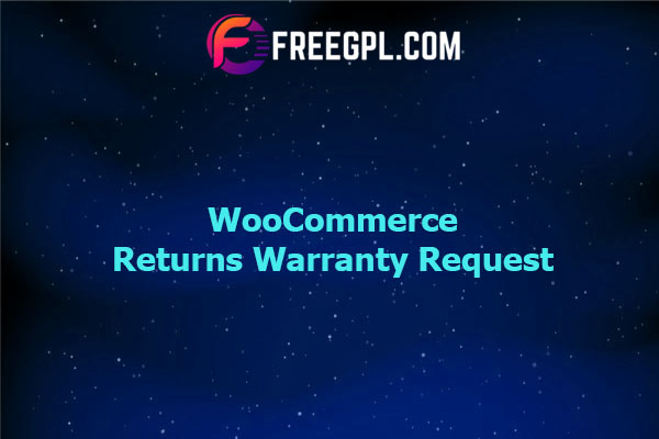 WooCommerce Returns Warranty Request Nulled Download Free